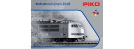 PIKO 99530 Herbstneuheiten Prospekt 2016 Spur H0 | N | TT | G online kaufen